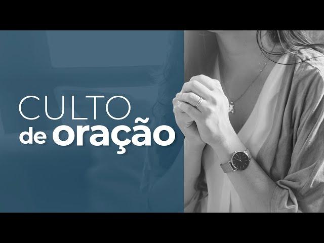Culto de Oração  - 07/04/2021 - Pr. Rubens Monteiro