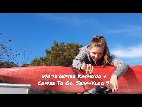 White Water Kayaking & A Coffee To Go. Snap-Vlog 9