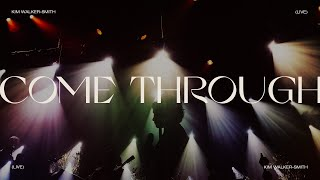Kim Walker-Smith - Come Through (Live)