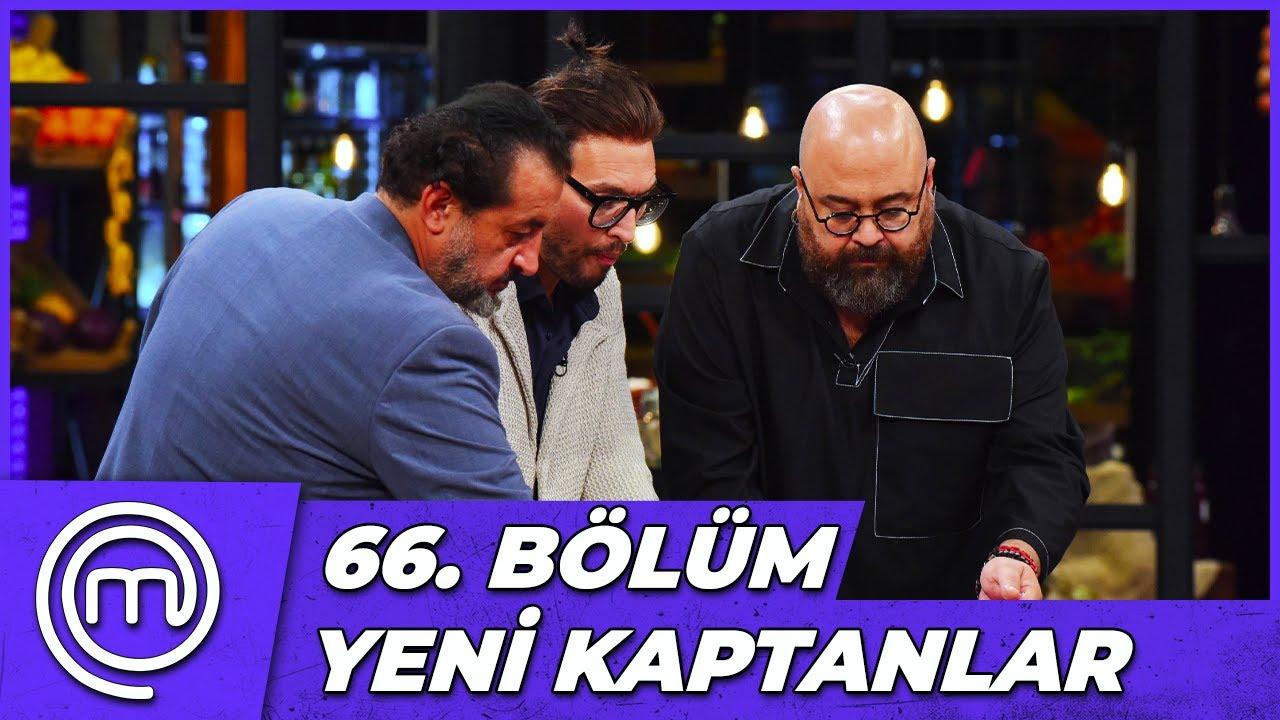 MasterChef Türkiye 66. Bölüm Özeti   YENİ HAFTA YENİ KAPTANLAR!
