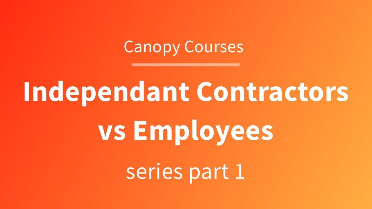 Independent Contractor Vs Employee Part 1 24 Youtube