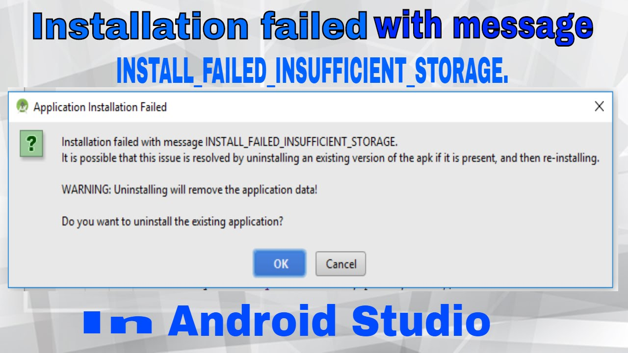 Installation failed with message INSTALL_FAILED_INSUFFICIENT_STORAGE in  Android Studio