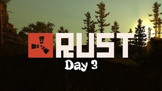 RUST- Day 3: Starting The Empire