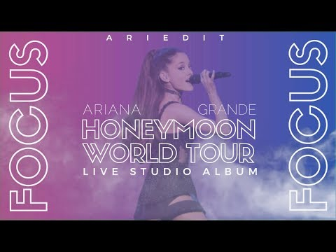 Ariana Grande - Focus (Live Studio Version W/ Note Changes) {Honeymoon Tour}