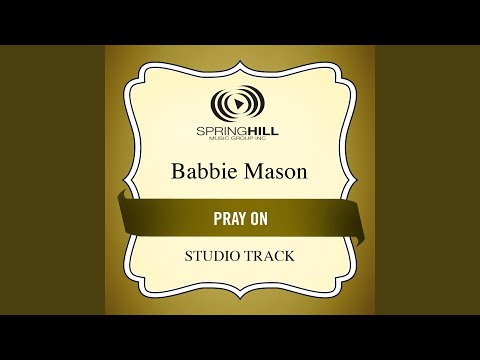 Pray On (Medium Key Performance Track Without Background Vocals)