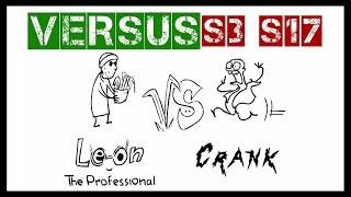 VERSUS | Leon vs Crank