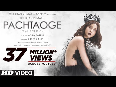 Pachtaoge (Female Version)   Nora Fatehi   Asees Kaur   Jaani   B Praak   Rajitdev   Bhushan Kumar