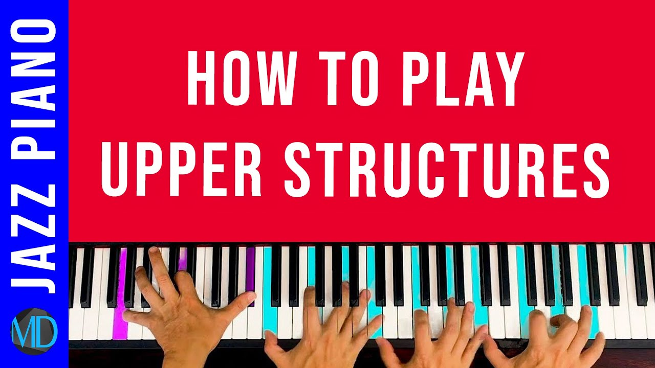 Piano Voicings with Upper Structures  The complete method in