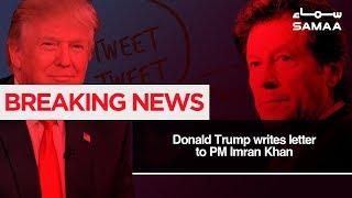 Breaking News   Donald Trump writes letter to PM Imran Khan   SAMAA TV   03 Dec,2018