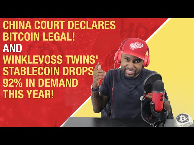 China Court Declares Bitcoin Legal! | Winklevoss Twins' Stablecoin Drops 92% in Demand This Year!