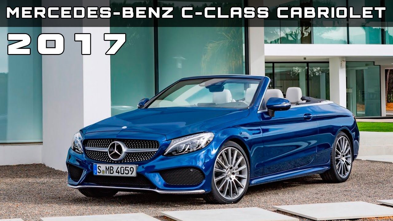 Mercedes c400 airmatic or not 2017 2018 best cars reviews - 2017 Mercedes Benz C Class Cabriolet Review Rendered Price Specs Release Date Top Car Reviews