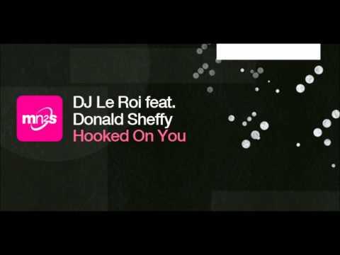DJ Le Roi feat Donald Sheffy  Hooked On You Roccos Deconstruction Mix