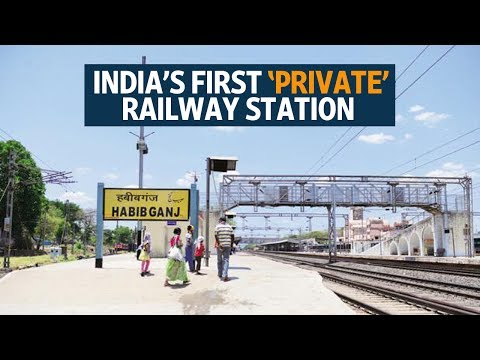 India's first 'private' railway station Habibganj to come up