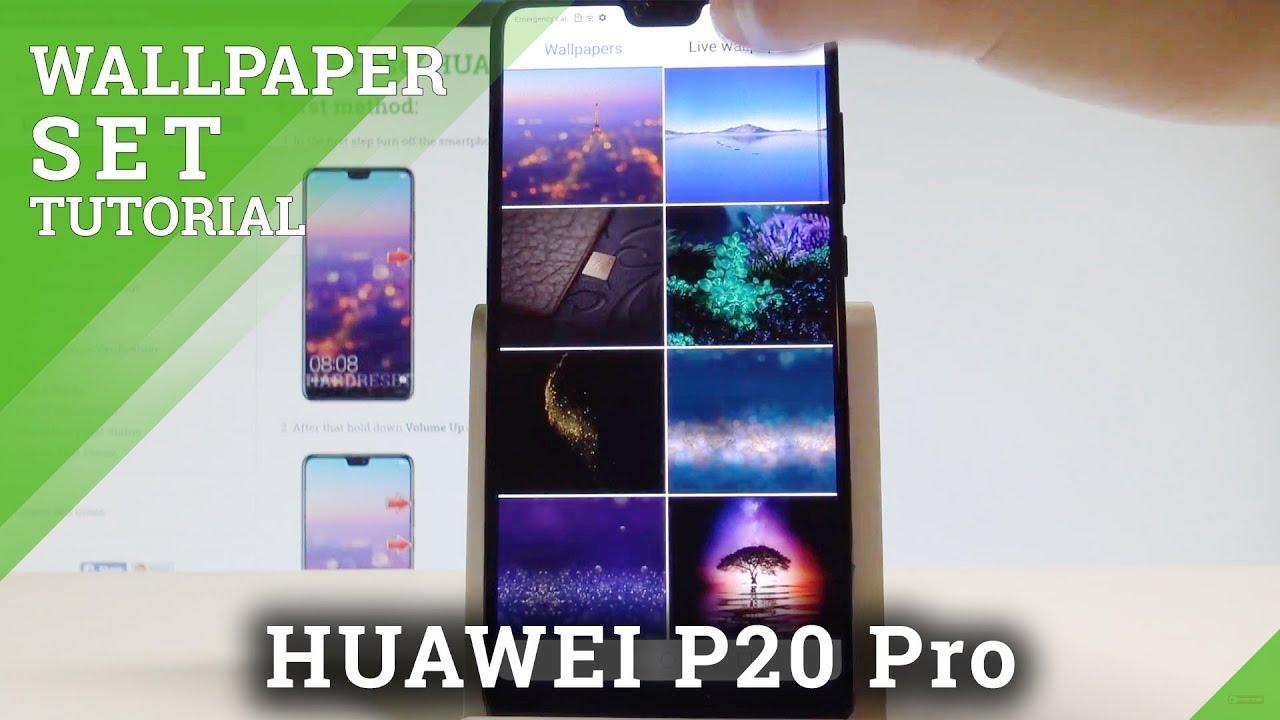 Huawei P20 Pro Wallpaper: How To Change Wallpaper On HUAWEI P20 Pro