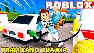 Roblox | TRẠM XĂNG SIÊU Ế CỦA KIA - Gas Station Simulator | KiA Phạm