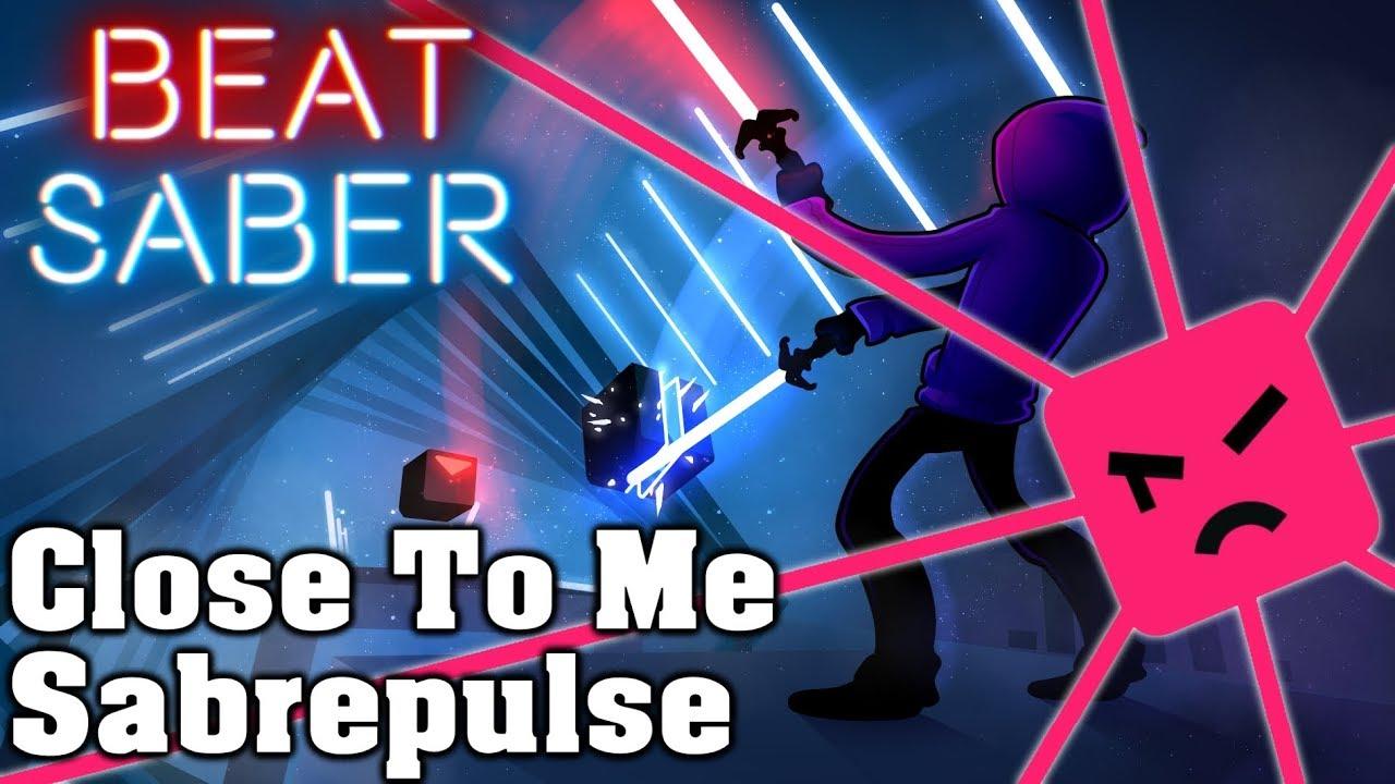Beat Saber - Close To Me - Sabrepulse (custom song)