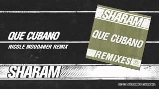 Sharam - Que Cubano - ( Nicole Moudaber Remix )