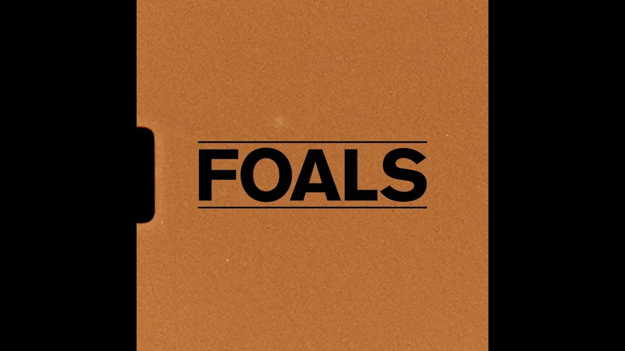 FOALS — Everything Not Saved Will Be Lost: Chapter I