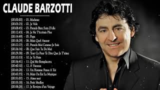 Claude Barzotti Album Complet ♥♥ Best of Claude Barzotti 2019 ♥♥ Claude Barzotti Greatest Hits