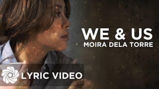 We & Us - Moira Dela Torre (Lyrics)