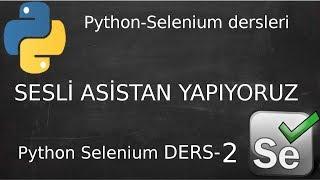 Sesli asistan yapıyoruz(türkçe) Python Selenium Ders-2