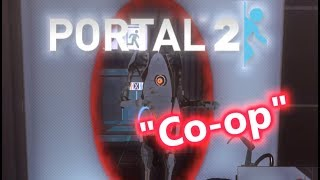 Portal 2 Co-op At It's Finest
