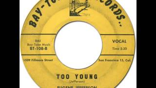 EUGENE JEFFERSON - Too Young [Bay-Tone 108] 1961