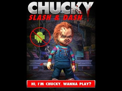 Chucky Speaks: Chucky Slash And Dash Doesn't Release On Android Yet????? And More!