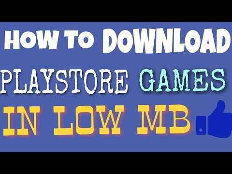 How To Download Playstore Games In Low MB