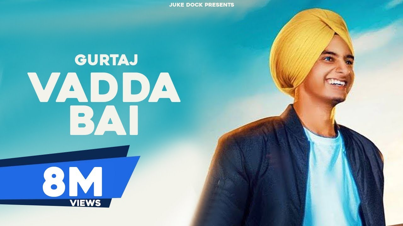 Vadda Bai : Gurtaj  (Official Song) Hapee Malhi | San B | Latest Punjabi Song 2018 | Juke Dock
