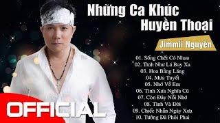 Jimmii Nguyễn Tuyển Chọn - Những Ca Khúc Làm Nên Tên Tuổi Của Jimmii Nguyễn
