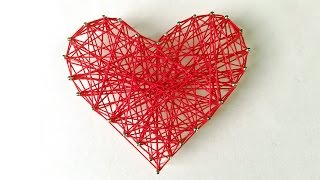 DIY: Valentine's Day Room Decor/Gift Ideas | DIY String Heart