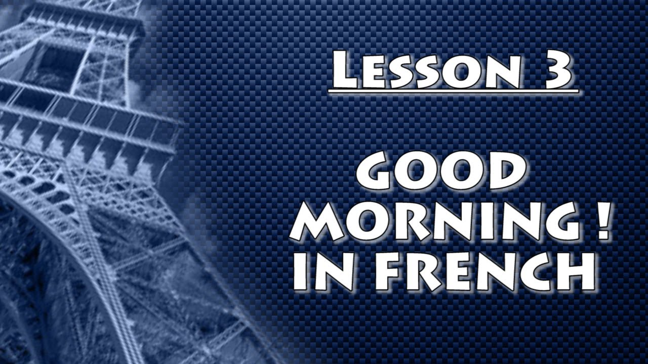 Good Morning Baltimore French : Learn french with stéphane lesson good morning in