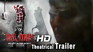 HOLIDAY Theatrical Trailer | Akshay Kumar,Sonakshi Sinha