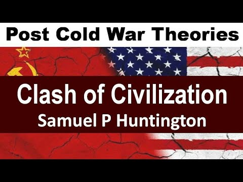 Clash Of Civilization - Samuel P. Huntington ( Post Cold War Theories ) In Hindi