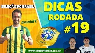 RODADA BOA PARA MITAR! Dicas para a 19ª Rodada do Cartola FC 2018 - Seleção FC Brasil #19
