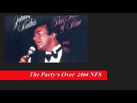 JOHNNY MATHIS - THE PARTY'S OVER