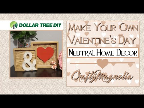 Neutral High End Dollar Tree DIY Home Decor | Valentine's Day DIY