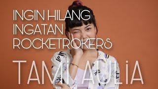 INGIN HILANG INGATAN - ROCKETROCKERS | TAMI AULIA