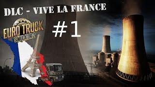 Euro Truck Simulator 2 VIVE LA FRANCE  #1