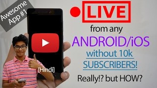 How to Live Stream on YouTube from Phone without 10k Subscribers? LIVE from Android/iOS! [Hindi]