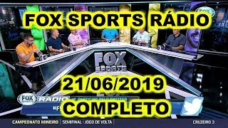FOX SPORTS RÁDIO 21/06/2019 - FSR COMPLETO