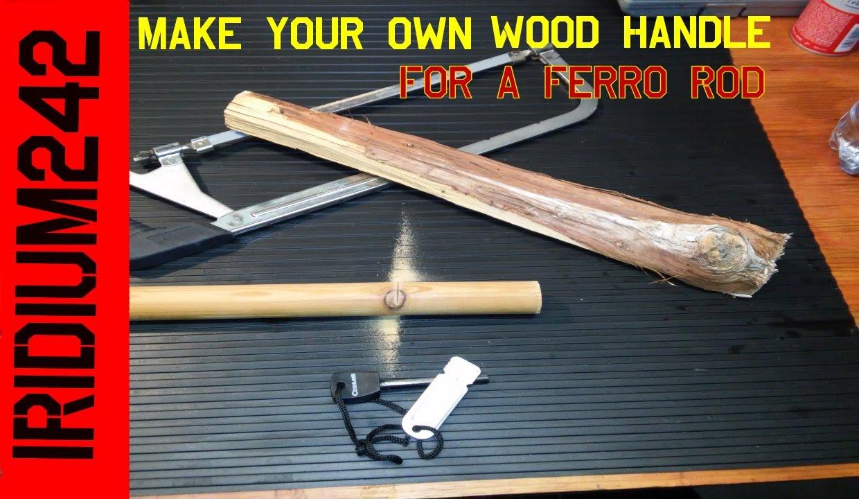 Making A Wood Ferro Rod Handle Youtube
