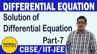 Linear Differential Equation | PART-7 | Class-12 | CBSE / IIT-JEE Mains & Advanced