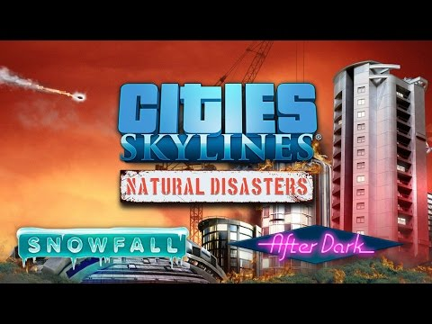 Ep 1 - Cities Skylines: Natural Disasters DLC gameplay (Also After Dark, Snowfall DLC)[Modded]
