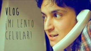 VLOG - ¡Mi lento celular!