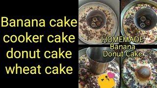 Donut cake In cooker | pressure cooker cake | banana cake | wheat cake |