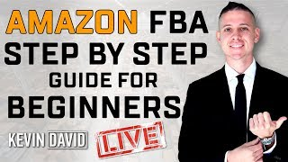Kevin David - How to Sell on Amazon FBA for Beginners! EASY Step-by-Step Tutorial UPDATED FOR 2019!