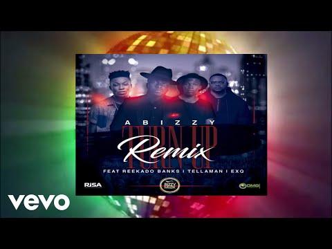 Abizzy - Turn Up Remix (Official Audio) ft. EXQ, Reekado Banks, Tellaman