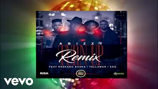 Abizzy - Turn Up Remix ( Audio) ft. EXQ, Reekado Banks, Tellaman